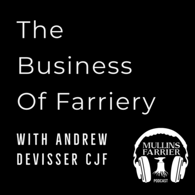 The Business of Farriery With Andrew DeVisser CJF